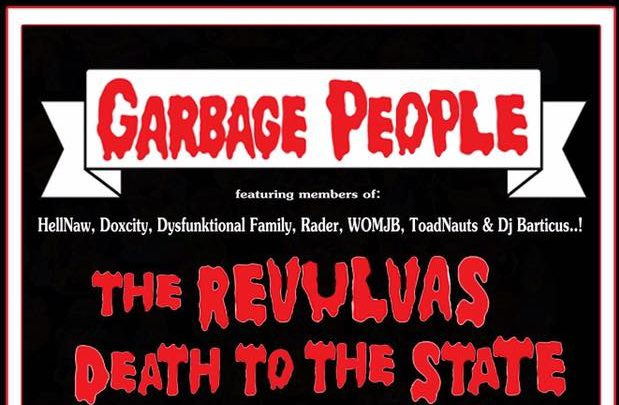 Garbage People, The Revulvas & Death to the State