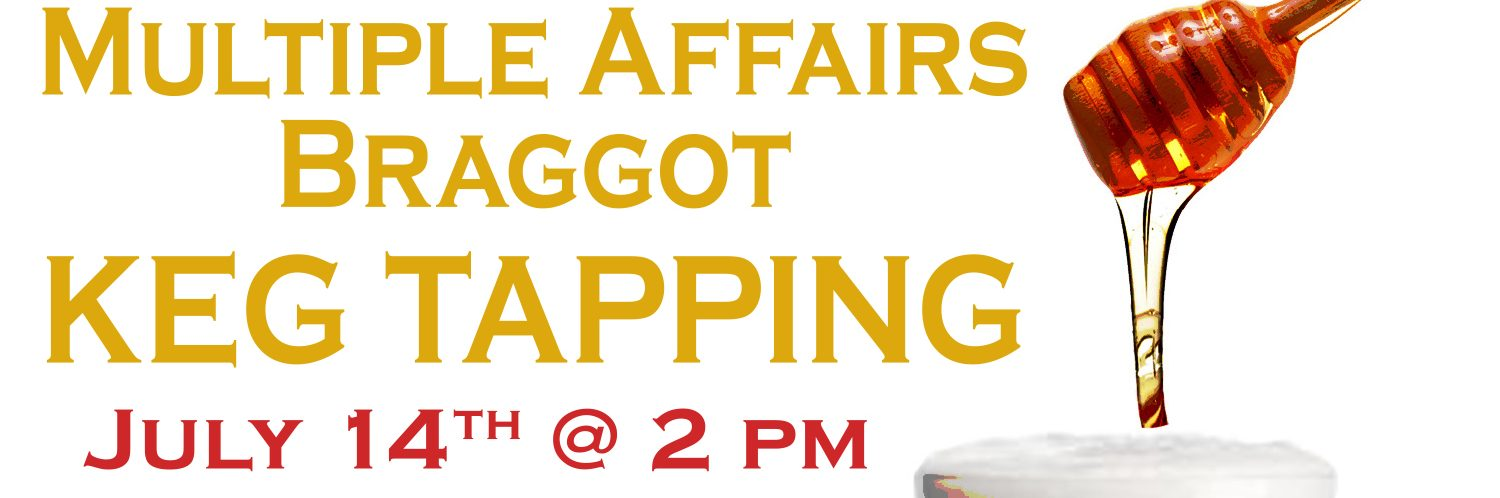 Keg Tapping: Multiple Affairs Braggot - Honey and Earl Grey Saison